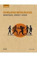 Papel 50 RELATOS MITOLOGICOS MONSTRUOS HEROES Y DIOSES (COLECCION GUIA BREVE)