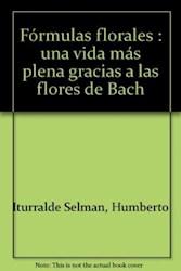 Libro Formulas Florales . Una Vida Mas Plena Gracias A Las Flores De Bach.