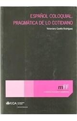 Papel ESPAEOL COLOQUIAL . PRAGMATICA DE LO COTIDIA
