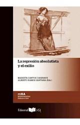 Papel LA REPRESION ABSOLUTISTA Y EL EXILIO