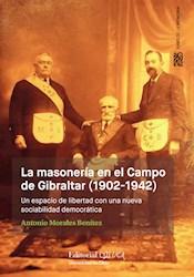 Libro La Masoneria En El Campo De Gibraltar (1902-1942)