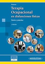 Papel Terapia Ocupacional En Disfunciones Físicas