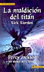 Libro 3. La Maldicion Del Titan  Percy Jackson Y Los Dioses Del Olimpo