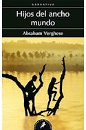 Papel HIJOS DEL ANCHO MUNDO (COLECCION NARRATIVA) (111) (LETRAS DE BOLSILLO) (BOLSILLO)