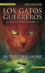 Papel Gatos Guerreros, Los - Los Cuatro Clanes 1 - En Territorio Salvaje