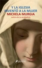 Libro Y La Iglesia Invento A La Mujer
