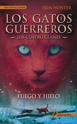 Papel Gatos Guerreros, Los - Los Cuatro Clanes 2 - Fuego Y Hielo