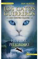 Papel HUELLAS PELIGROSAS (LOS CUATRO CLANES 5 LOS GATOS GUERREROS) (NARRATIVA JOVEN)