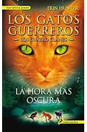 Papel HORA MAS OSCURA (LOS CUATRO CLANES 6 LOS GATOS GUERREROS)