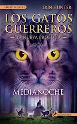 Papel Gatos Guerreros, Los - La Nueva Profecia 1 - Medianoche