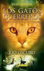 Libro 2. Rio Oscuro - El Poder De Los Tres - Los Gatos Guerreros