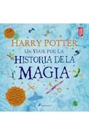 Papel HARRY POTTER UN VIAJE POR LA HISTORIA DE LA MAGIA [INCLUYE PIEZAS DE LA EXPOSICION]