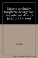 Papel MUERTE CEREBRAL Y TRASPLANTE DE ORGANOS UN PROBLEMA DE  ETICA JURIDICA (SERIE MINIMA)