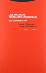 Libro Dos Moldelos De Constitucionalismo : Una Conversacion