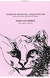 Papel A TITULO MAS DE UNO JACQUES DERRIDA SOBRE UN RETRATO DE VALERIA ADAMI (RUSTICA)