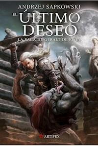 El Ultimo Deseo ( Libro 1 De La Saga De Geralt De Rivia )