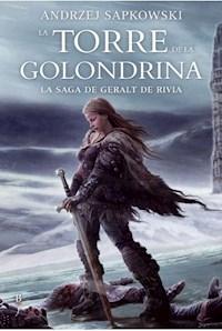 Libro La Torre De La Golondrina ( Libro 6 De La Saga De Geralt De Rivia )