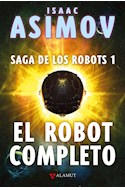 Papel ROBOT COMPLETO (SAGA DE LOS ROBOTS 1) (CARTONE)