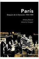 Papel PARIS DESPUES DE LA LIBERACION [1944-1949] (MEMORIA CRITICA)
