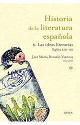 Papel HISTORIA DE LA LITERATURA ESPAÑOLA 8 LAS IDEAS LITERARIAS 12