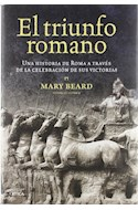 Papel TRIUNFO ROMANO UNA HISTORIA DE ROMA A TRAVES DE LA CELEBRACION DE SUS VICTORIAS (TIEMPO DE HISTORIA)