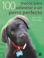 Papel 100 Trucos Para Adiestrar A Un Perro Perfecto