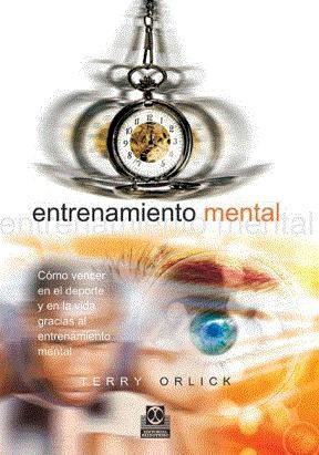 E-book Entrenamiento Mental. Cómo Vencer En El Deporte Y En La Vida Gracias Al Entrenamiento Mental