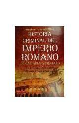 Papel HISTORIA CRIMINAL DEL IMPERIO ROMANO DE CALIGULA A TRAJANO (HISTORIA ENIGMAS)
