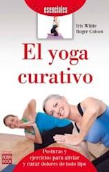 Libro El Yoga Curativo ,(Esenciales)
