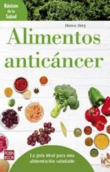 Libro Alimentos Anticancer (Basicos De La Salud)