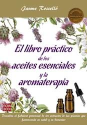 Libro El Libro Practico De Los Aceites Esenciales Y La Aromaterapia