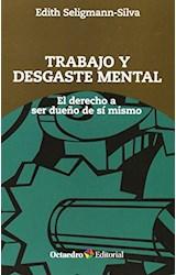 Papel TRABAJO Y DESGASTE MENTAL, EL DERECHO A SER