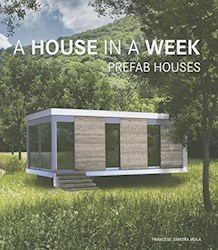 Libro A House In A Week. Casas Prefabricadas / Una Casa En Una Semana