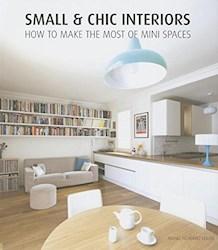 Libro Small Chiic Interiors / Renovacion De Espacios Peque/Os