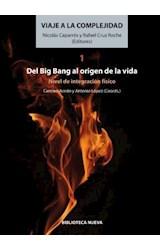 Papel VIAJE A LA COMPLEJIDAD 1 DEL BIG BANG AL ORIGEN DE LA VIDA