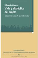 Papel VIDA Y DIALECTICA DEL SUJETO LA CONTROVERSIA DE LA MODERNIDAD (RUSTICA)
