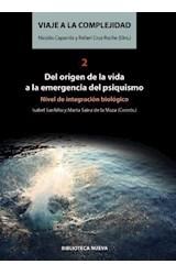 Papel VIAJE A LA COMPLEJIDAD 2 DEL ORIGEN DE LA VIDA A LA EMERGENC