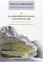 Papel VIAJE A LA COMPLEJIDAD 4 LA COMPLEJIDAD DE LO SOCIAL. LA TRA