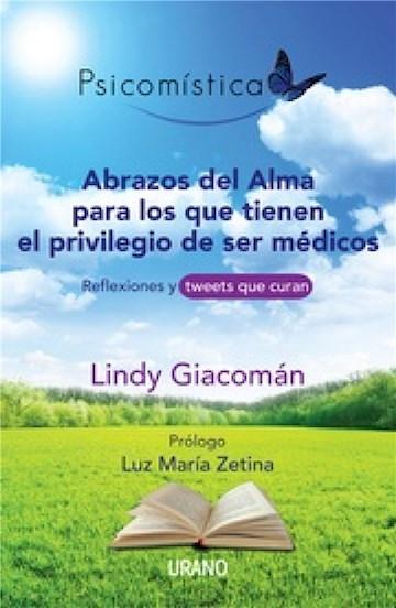 E-book Abrazos Del Alma Para Los Que Tienen El Privilegio De Ser Médicos