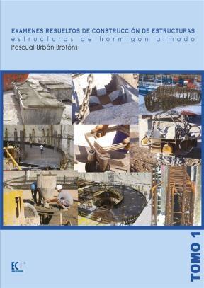 E-book Exámenes Resueltos De Construcción De Estructuras.Estructuras De Hormigón Armado
