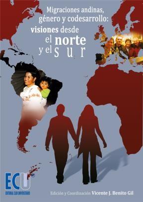 E-book Migraciones Andinas, Género Y Codesarrollo: Visiones Desde El Norte Y El Sur