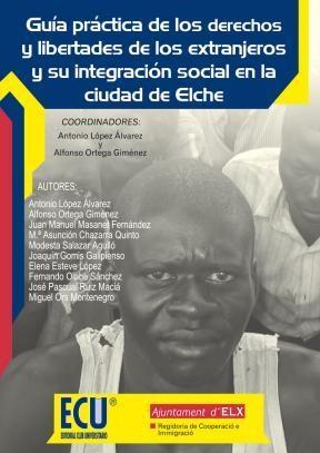 E-book Guía Práctica De Los Derechos Y Libertades De Los Extranjeros Y Su Integración Social En La Ciudad De Elche