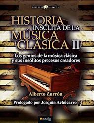 Libro 2. Historia Insolita De La Musica Clasica