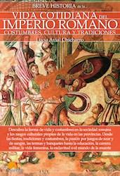 Libro Breve Historia De La Vida Cotidiana Del Imperio Ro
