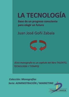 E-book La Tecnología. Base De Un Progreso Consciente Para Elegir Un Futuro