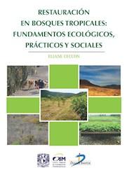 Libro Restauracion En Bosques Tropicales