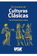 Papel DICCIONARIO DE CULTURAS CLASICAS (CON 120 ILUSTRACIONES Y MAPAS) (CARTONE)