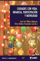 Libro Ciudades Con Vida: Infancia, Participacion Y Movi