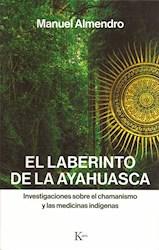 Libro Laberinto De La Ayahuasca . Investigaciones Sobre El Chamanismo Y Las Medic