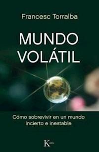 Libro Mundo Volatil .Como Sobrevivir En Un Mundo Incierto E Inestable